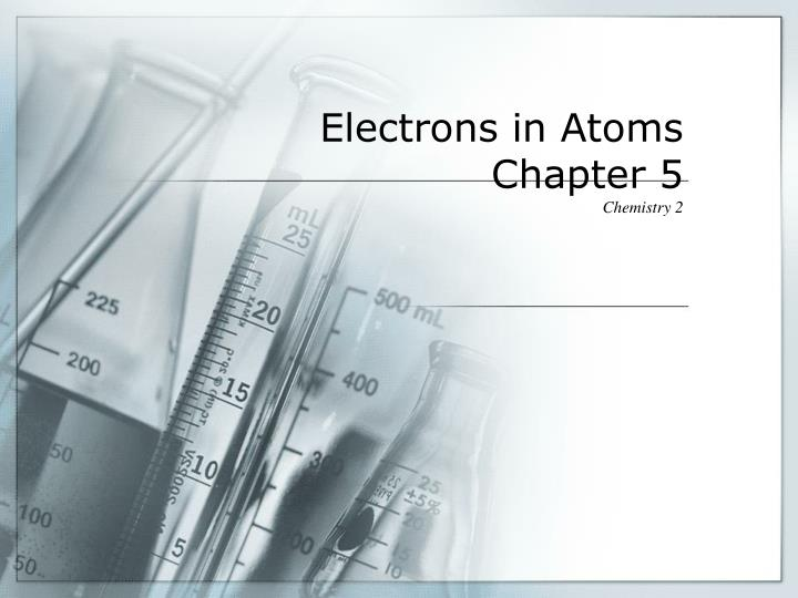 electrons in atoms chapter 5 n.