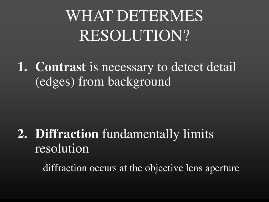 WHAT DETERMES RESOLUTION?