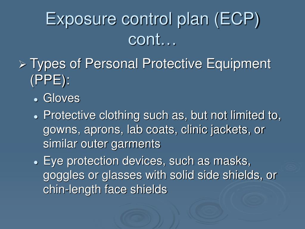 Exposure control plan (ECP) cont…