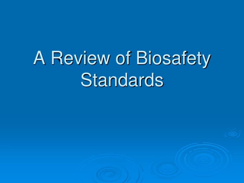 a review of biosafety standards l.