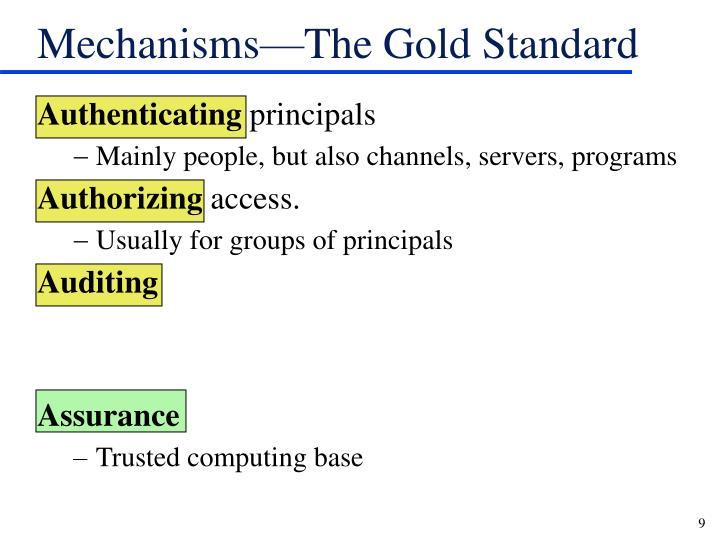 Mechanisms—The Gold Standard