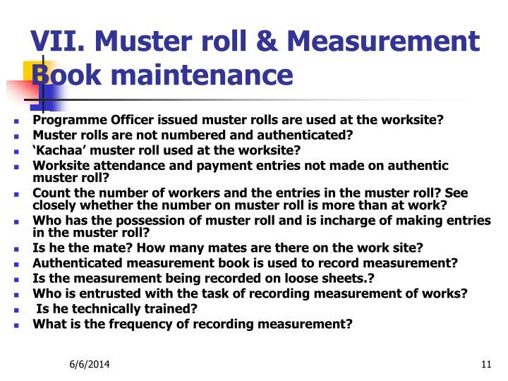 VII. Muster roll & Measurement Book maintenance