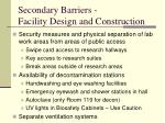 secondary barriers facility design and construction