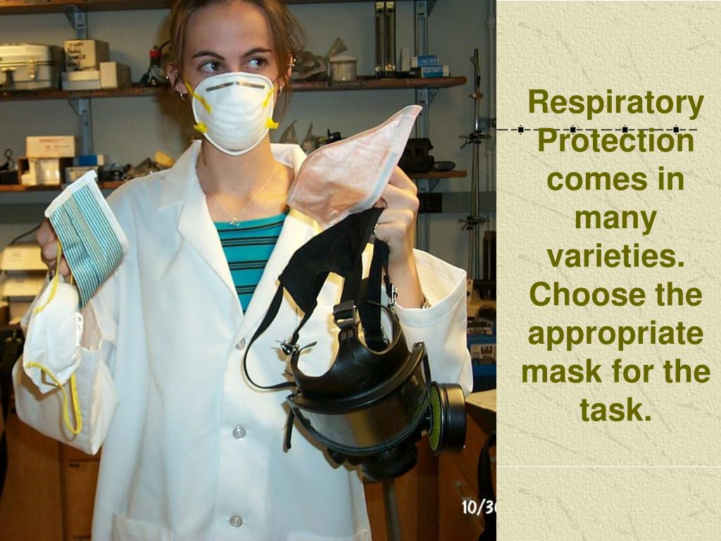 Respiratory Protection comes in many varieties.  Choose the appropriate mask for the task.