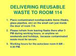 delivering reusable waste to room 114