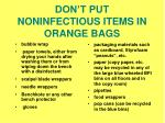 don t put noninfectious items in orange bags