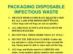 packaging disposable infectious waste