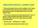 reduced waste lower cost