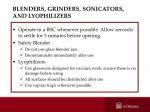 blenders grinders sonicators and lyophilizers