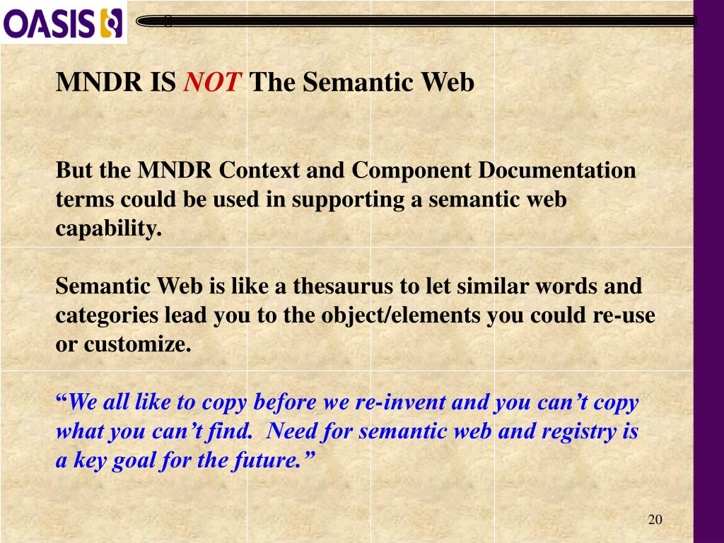 But the MNDR Context and Component Documentation terms could be used in supporting a semantic web capability.