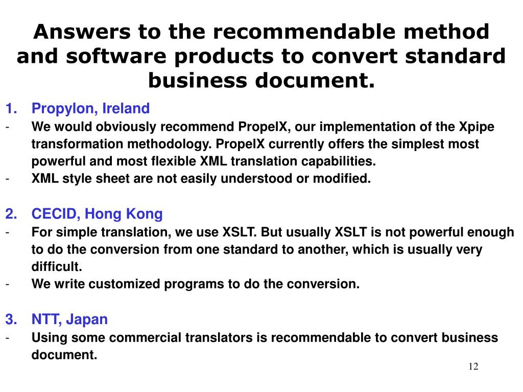 Answers to the recommendable method and software products to convert standard business document.