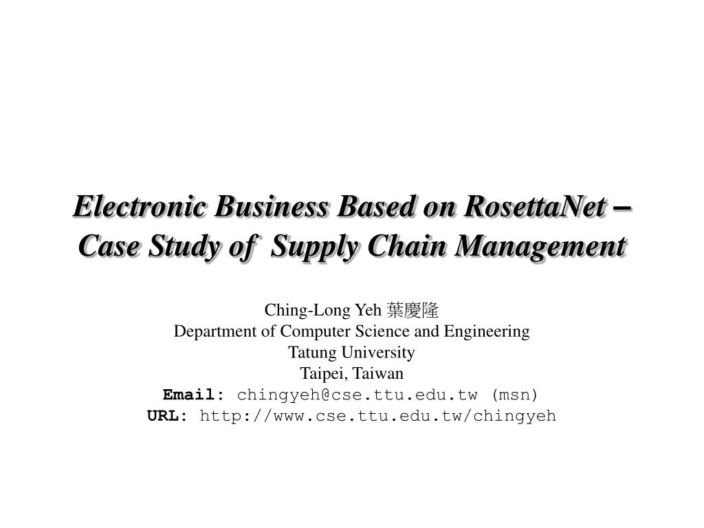 electronic business based on rosettanet case study of supply chain management l.