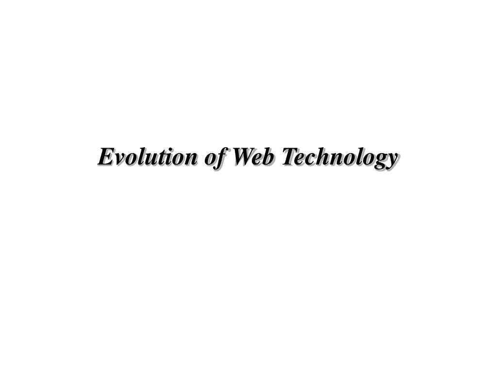 Evolution of Web Technology