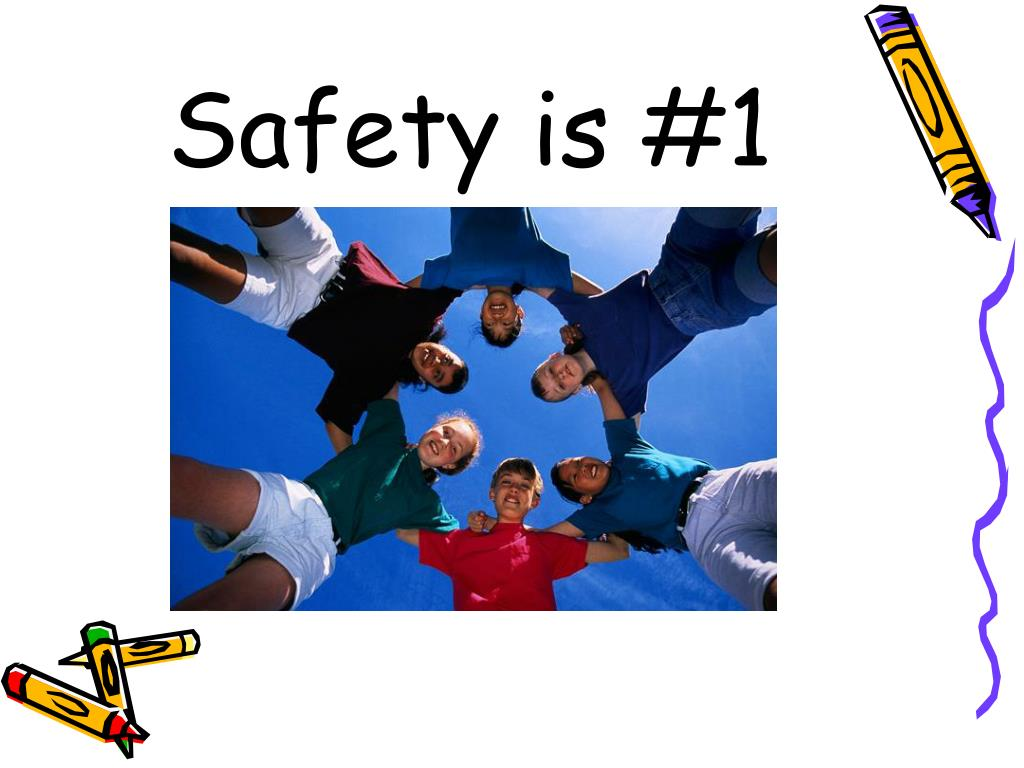 Safety is #1