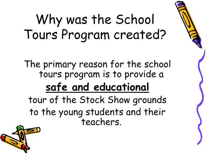 Why was the school tours program created