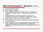 ball throwing game scenario 10 15