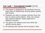 car rush conceptual model 2 15