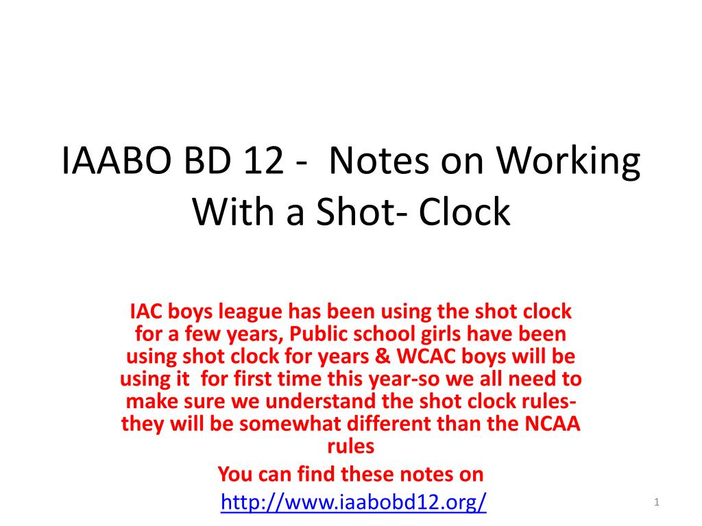 iaabo bd 12 notes on working with a shot clock l.