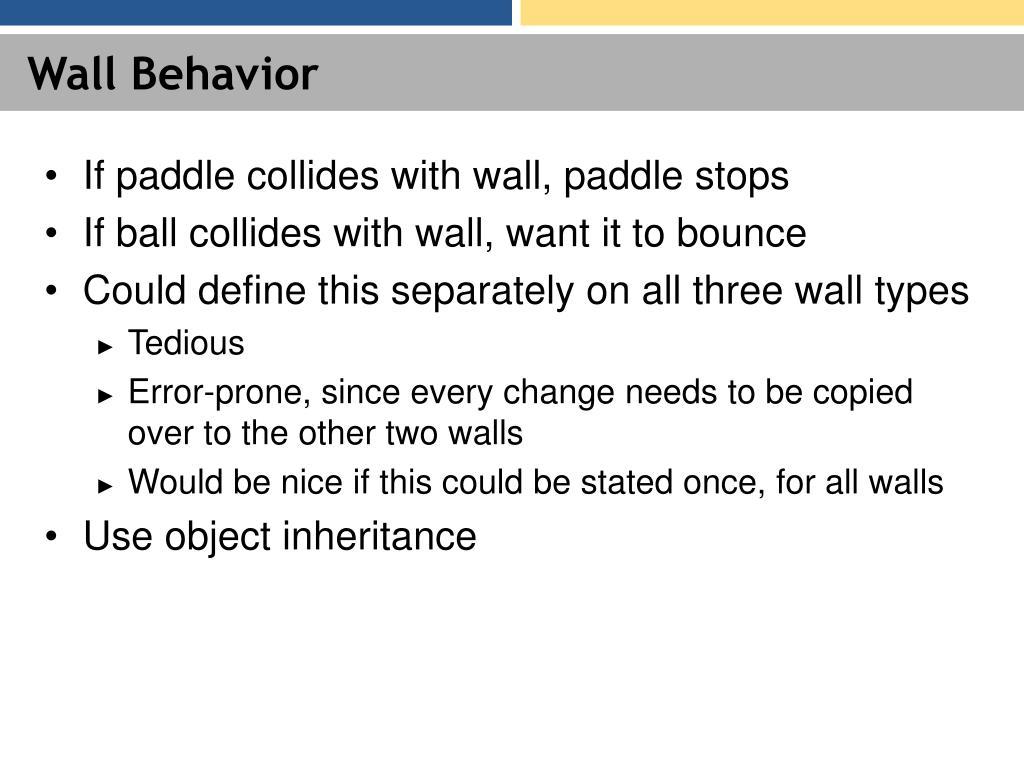 Wall Behavior