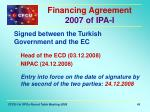 financing agreement 2007 of ipa i1