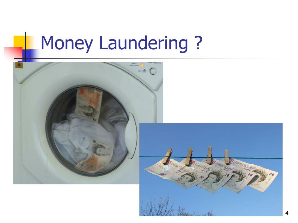Money Laundering ?