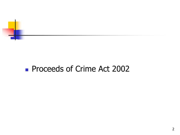 the proceeds of crime act 2002 (the proceeds of crime) to gamble in your business, you have a duty to  poca proceeds of crime act 2002 - information for small businesses i i i i i i i i i i.