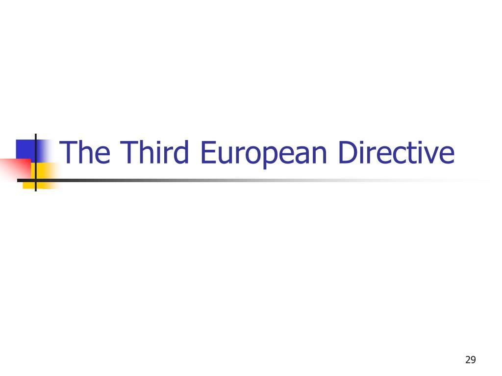 The Third European Directive