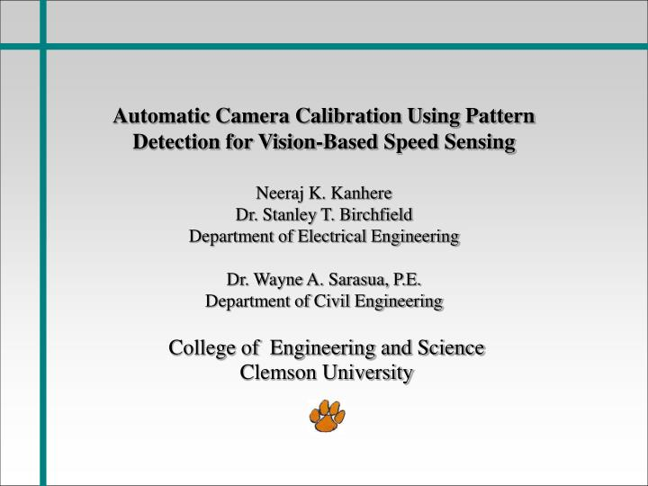 Automatic camera calibration using pattern detection for vision based speed sensing