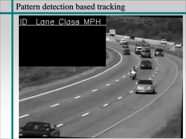 Pattern detection based tracking