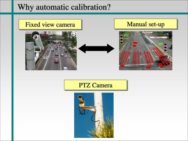 Why automatic calibration?