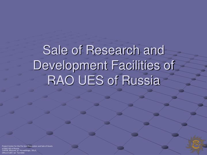 sale of research and development facilities of rao ues of russia n.
