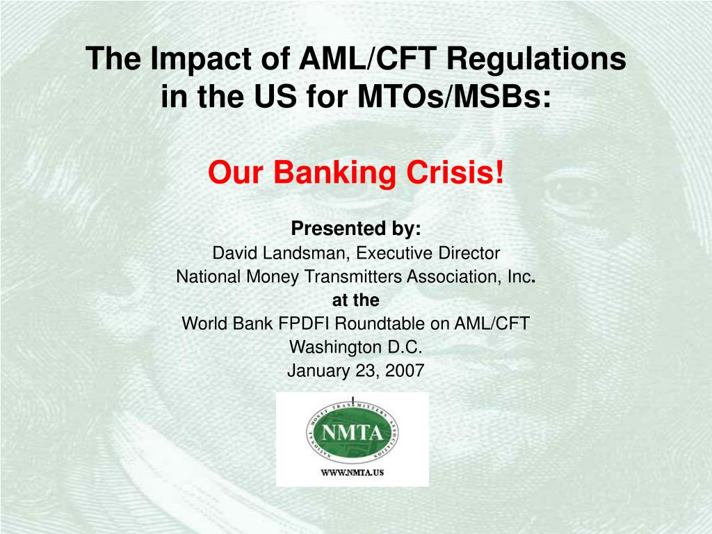 the impact of aml cft regulations in the us for mtos msbs our banking crisis l.