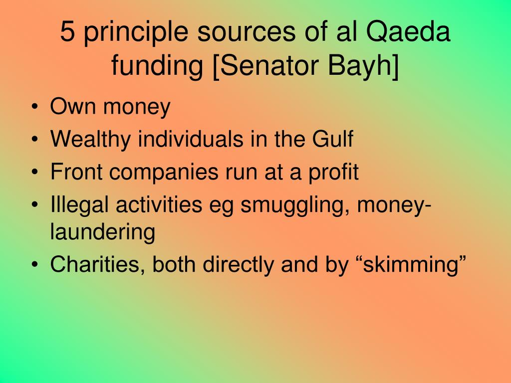 5 principle sources of al Qaeda funding [Senator Bayh]