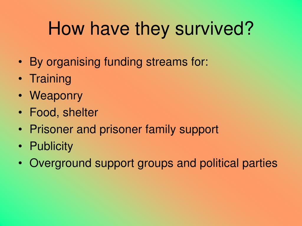 How have they survived?