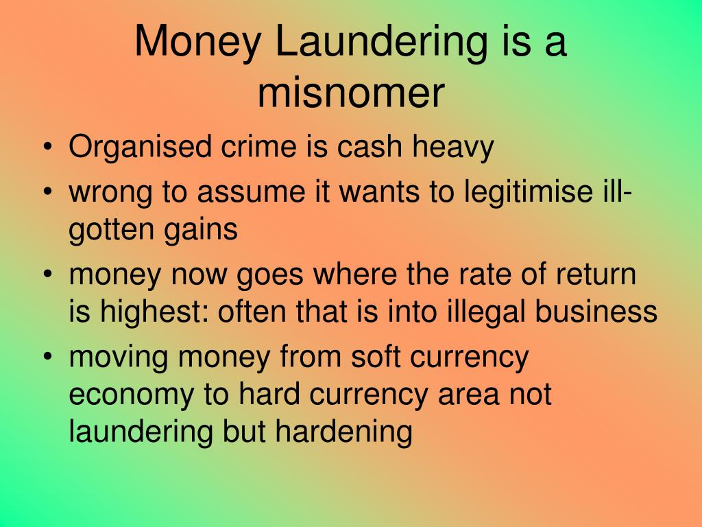 Money Laundering is a misnomer