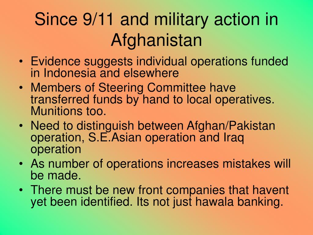 Since 9/11 and military action in Afghanistan