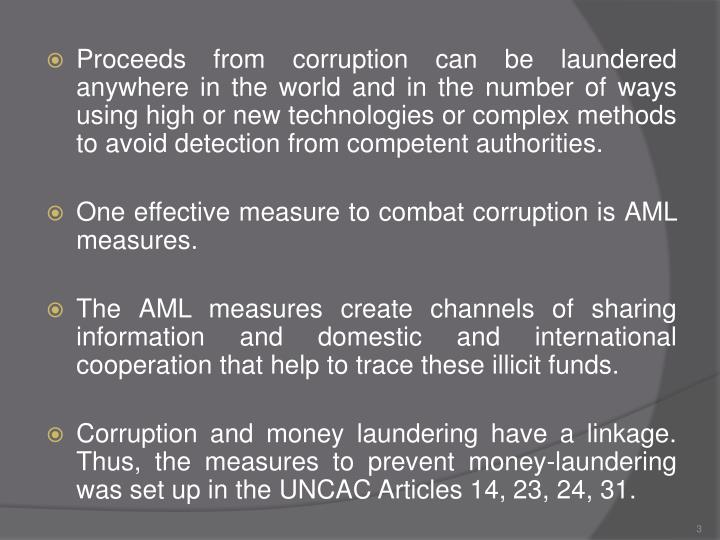 Proceeds from corruption can be laundered anywhere in the world and in the number of ways using high...