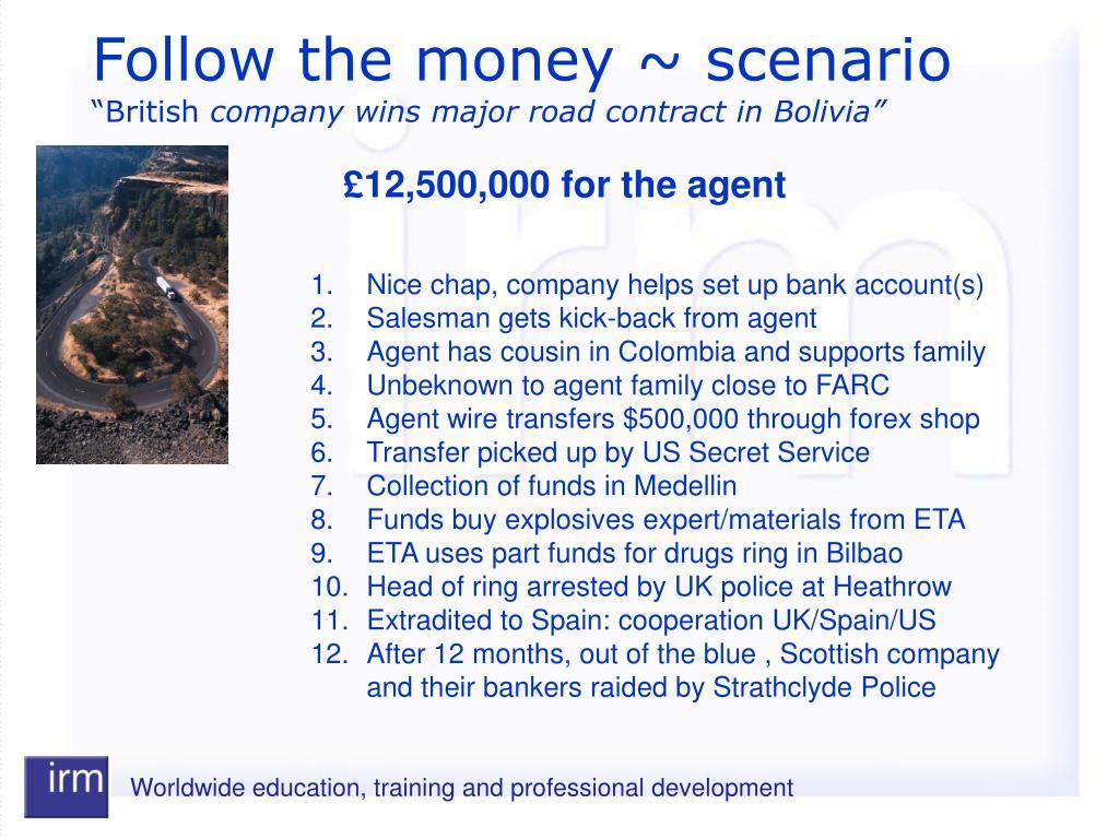 Follow the money ~ scenario