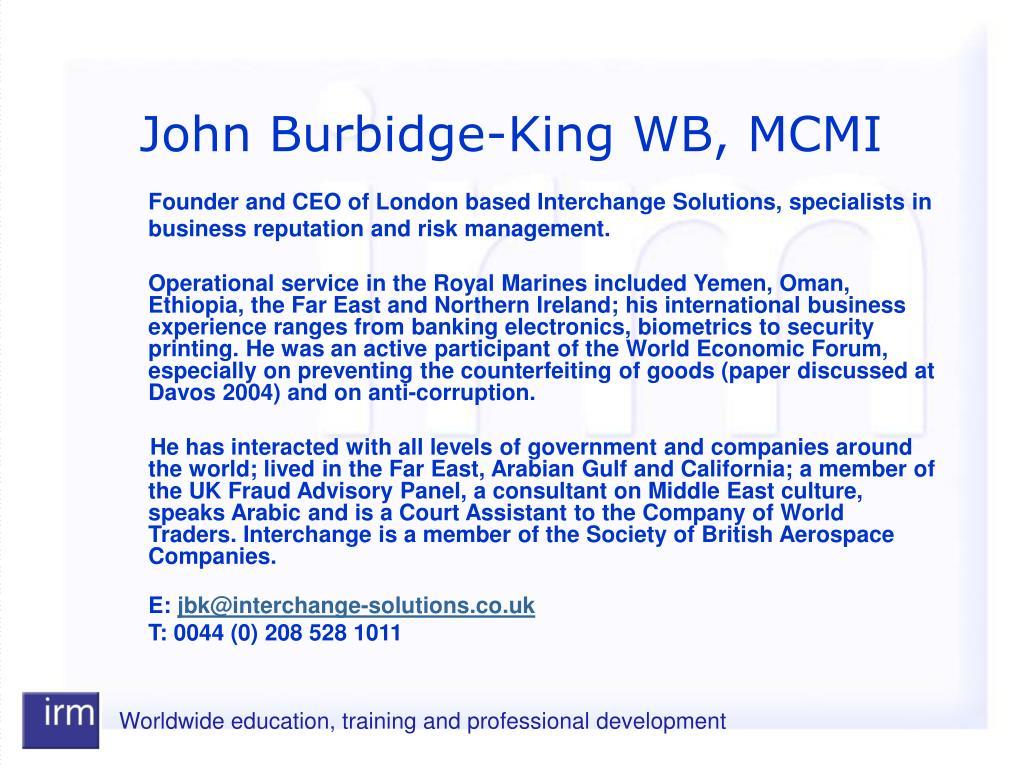 John Burbidge-King WB, MCMI