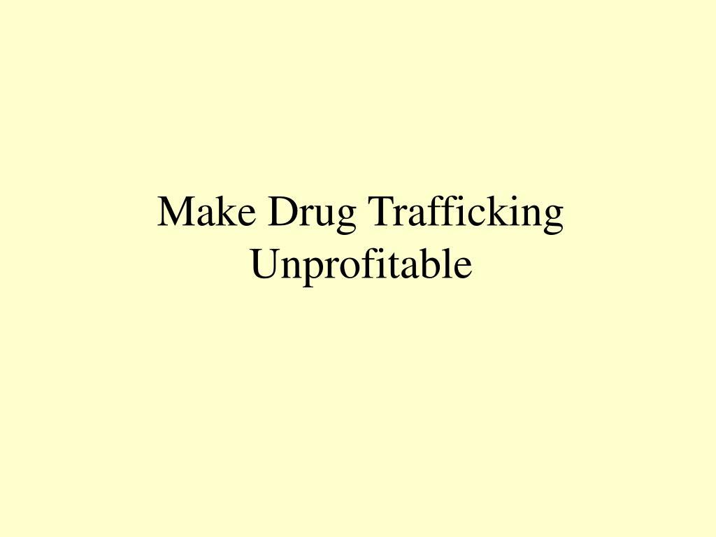 Make Drug Trafficking