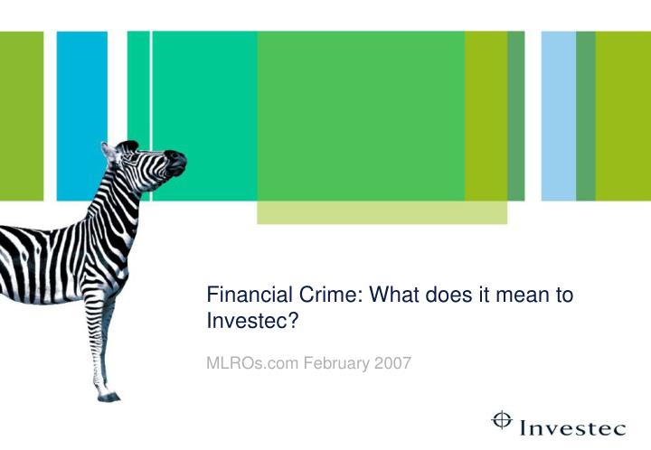 financial crime what does it mean to investec n.