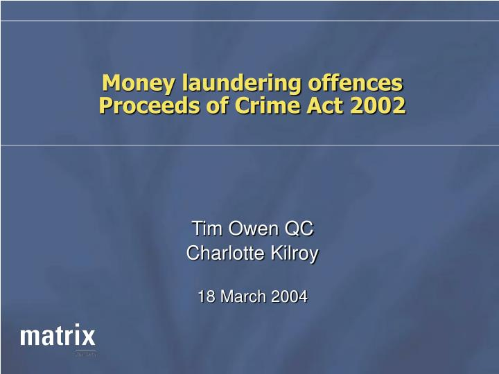 Money laundering offences proceeds of crime act 2002