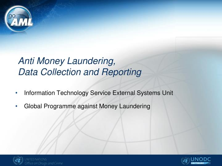 Anti money laundering data collection and reporting
