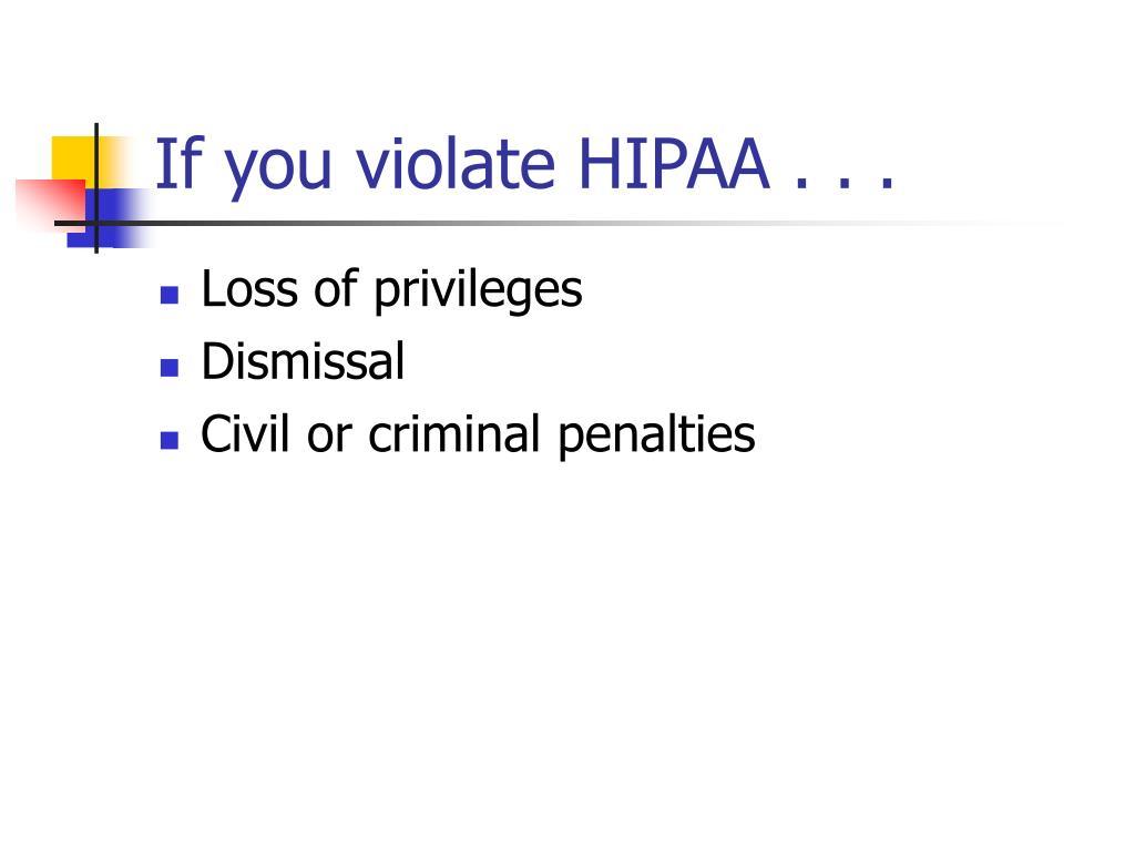 If you violate HIPAA . . .
