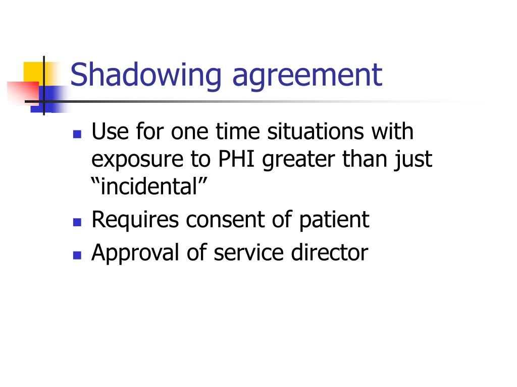 Shadowing agreement