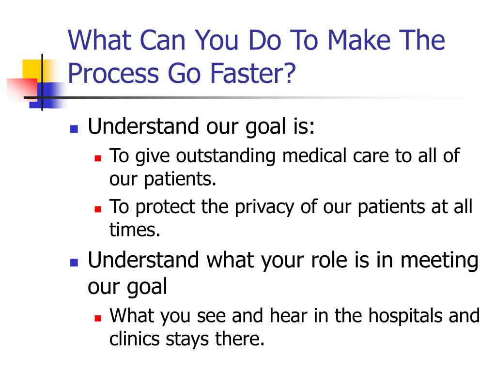 What Can You Do To Make The Process Go Faster?