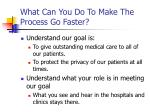 what can you do to make the process go faster