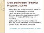 short and medium term pilot programs 2008 09