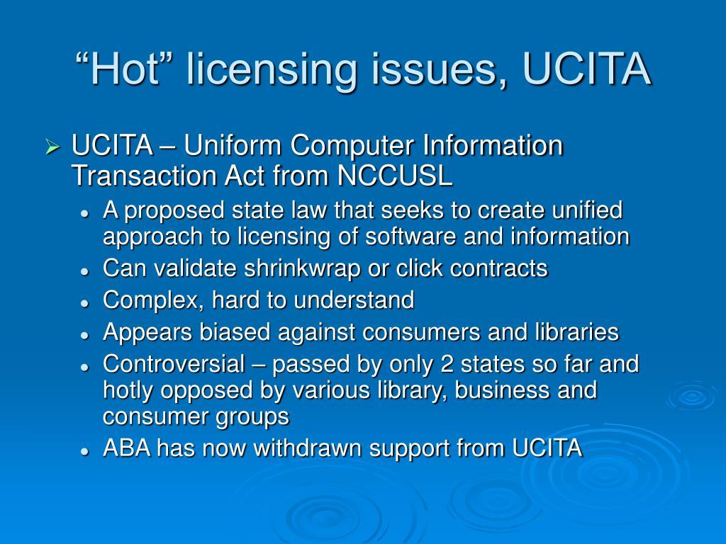 """""""Hot"""" licensing issues, UCITA"""