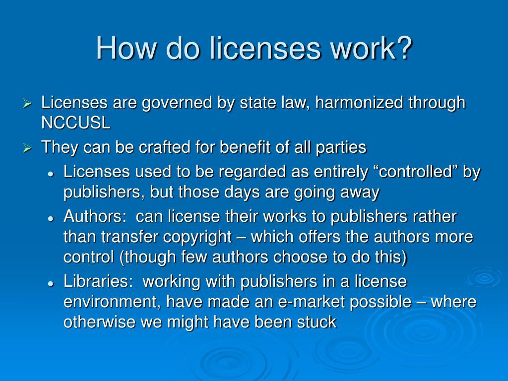 How do licenses work?